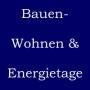 Bauen - Wohnen & Energietage