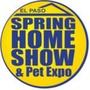 Spring Home Show & Pet Expo, El Paso