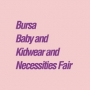 Bursa Baby and Kidwear and Necessities Fair