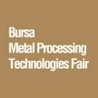Bursa Metal Processing Technologies Fair, Bursa