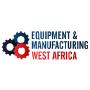 Equipment & Manufacturing West Africa, Lagos