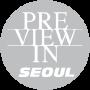 Preview in Seoul, Seoul