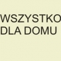 Wszystko dla Domu  / Everything for the House